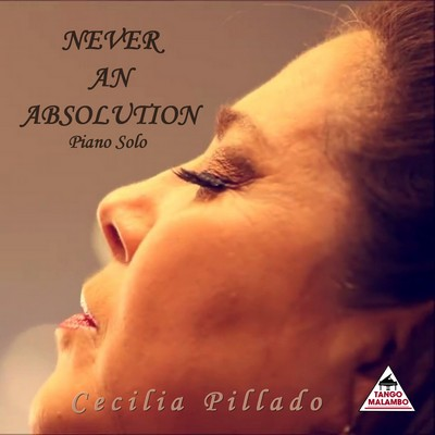 Never An Absolution - Cecilia Pillado